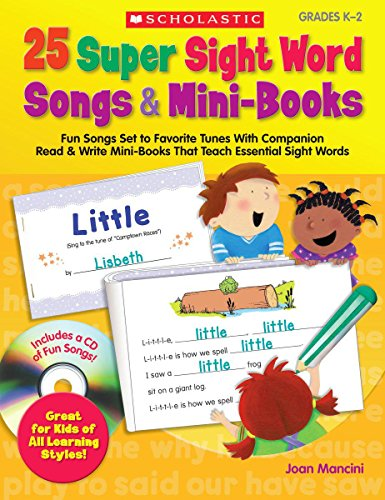 9780545105828: 25 Super Sight Word Songs & Mini-Books: Fun Songs Set to Favorite Tunes With Companion Read & Write Mini-Books That Teach Essential Sight Words