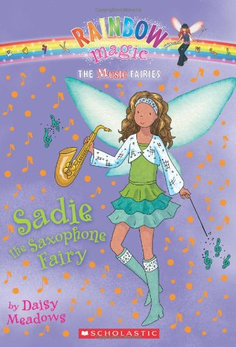 9780545106306: Music Fairies #7: Sadie the Saxophone Fairy: A Rainbow Magic Book