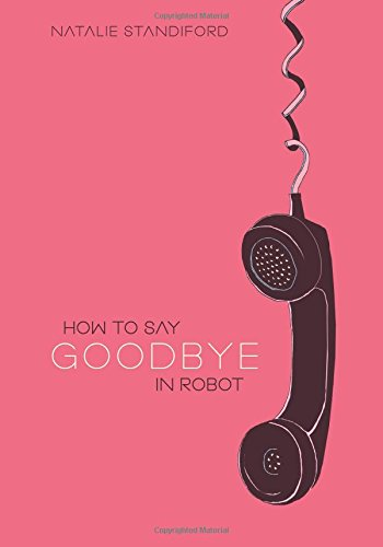 9780545107082: How to Say Goodbye in Robot