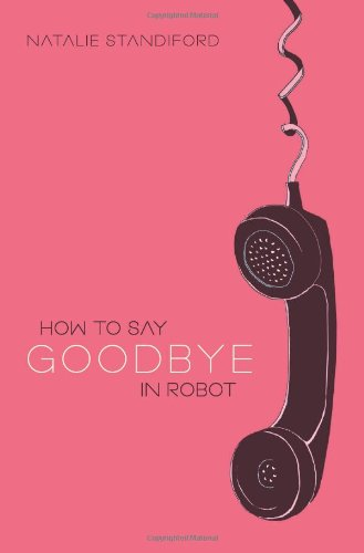 9780545107099: How to Say Goodbye in Robot
