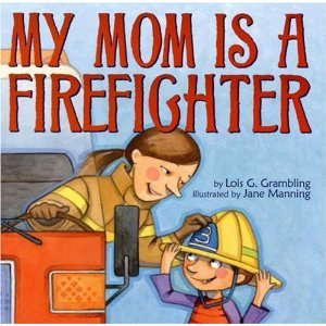 9780545109222: My Mom Is a Firefighter