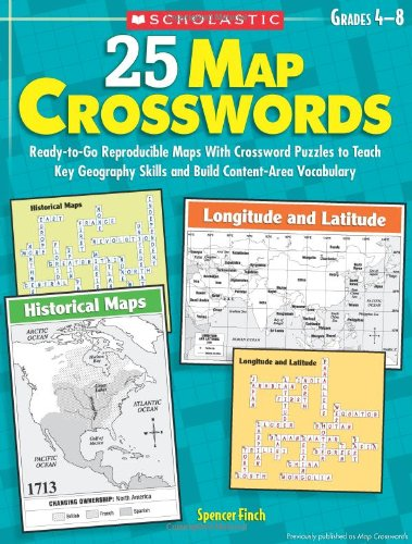 9780545110006: 25 Map Crosswords: Ready-to-Go Reproducible Maps With Crossword Puzzles to Teach Key Geography Skills and Build Content-Area Vocabulary (Teaching Resources)