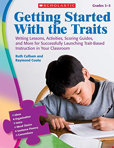 9780545111904: Getting Started With the Traits: 3-5: Writing Lessons, Activities, Scoring Guides, and More for Successfully Launching Trait-Based Instruction in Your Classroom