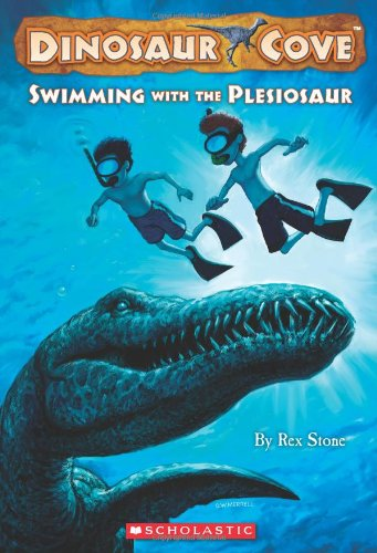Swimming with the Plesiosaur (Dinosaur Cove): Stone, Rex