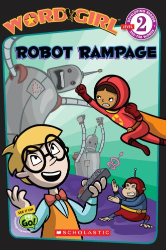 Robot Rampage(Wordgirl Readers, No. 3): Annie Auerbach