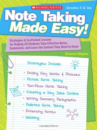 9780545115926: Note Taking Made Easy!: Strategies & Scaffolded Lessons for Helping All Students Take Effective Notes, Summarize & Learn the Content They Need to Know