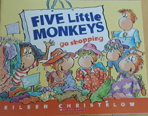 Five Little Monkeys Go Shopping: Eileen Christelow
