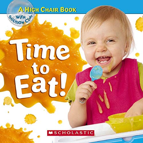 9780545116626: Time To Eat (A High Chair Book)