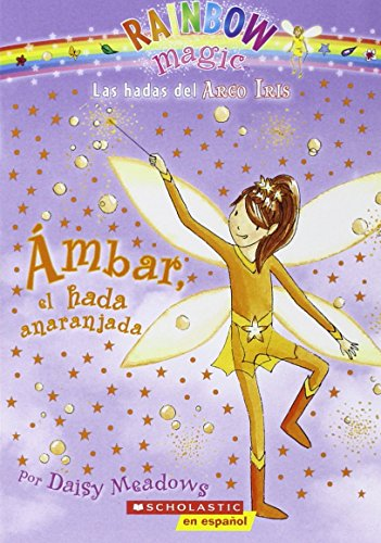 9780545117203: Ambar, el Hada Anaranjada (Las Hadas Del Arco Iris / Rainbow Magic)