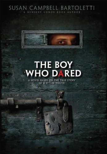 9780545118798: The Boy Who Dared: A Novel Based on the True Story of a Hitler Youth