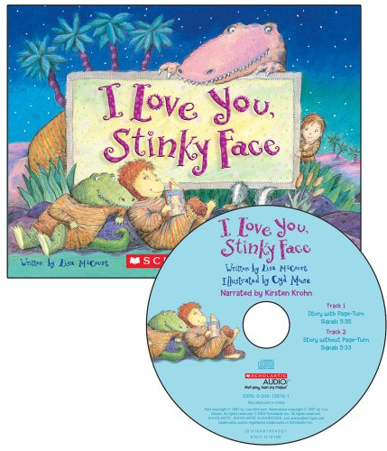 I Love You, Stinky Face - Audio Library Edition: Mccourt, Lisa