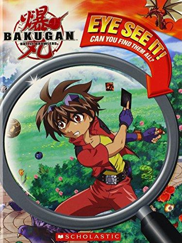 Eye See It! (Bakugan Battle Brawlers): Scholastic; West, Tracey