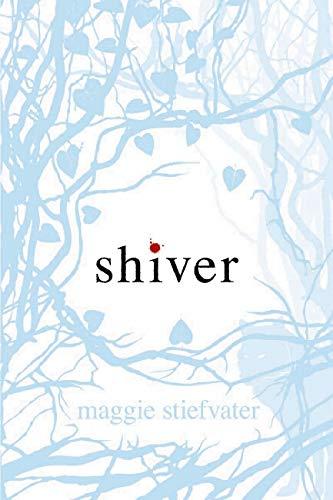 SHIVER: Stiefvater, Maggie.