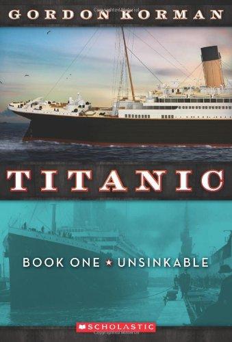 9780545123310: Unsinkable (Titanic (Paperback))