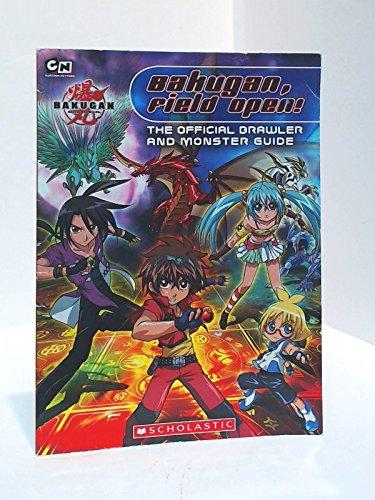 9780545127738: Bagugan, Field Open! The Official Drawler and Monster Guide (Bakgugan Battle Drawlers)