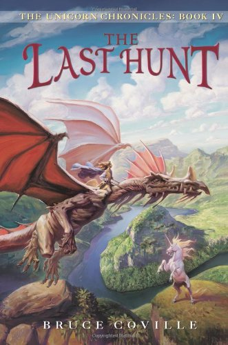 9780545128070: The Last Hunt (The Unicorn Chronicles, Book 4)