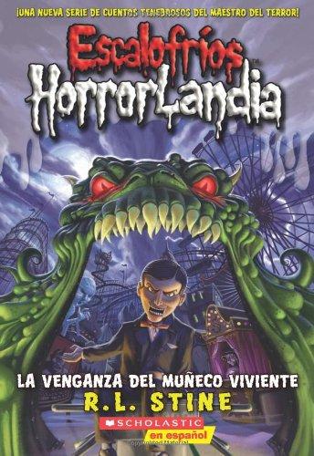9780545128322: Escalofríos HorrorLandia #1: La venganza del muneco viviente: (Spanish language edition of Goosebumps HorrorLand #1: Revenge of the Living Dummy) (Spanish Edition)