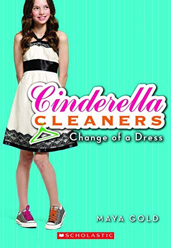 9780545129596: Change of a Dress (Cinderella Cleaners, No. 1)