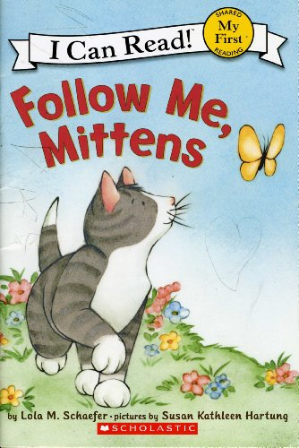 9780545131490: Follow Me, Mittens (I can Read!)