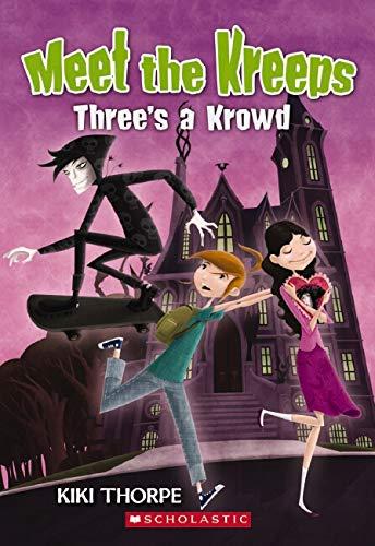 9780545131704: Three's a Krowd (Meet the Kreeps)