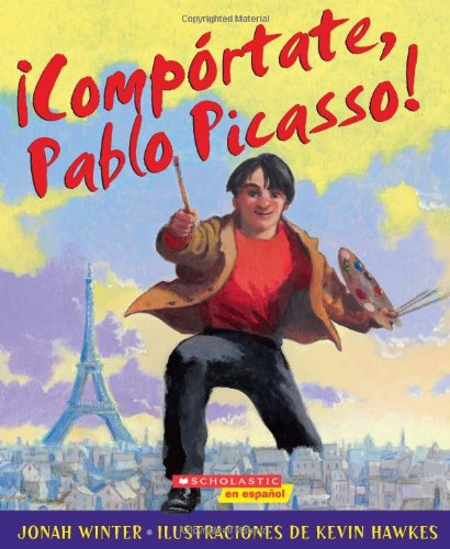 9780545132947: Comportate, Pablo Picasso!: (Spanish Language Edition of Just Behave, Pable Picasso!)
