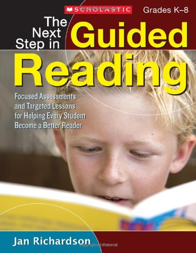 9780545133616: The Next Step in Guided Reading: Focused Assessments and Targeted Lessons for Helping Every Student Become a Better Reader