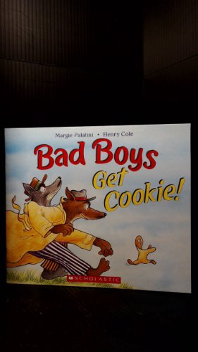 9780545133685: Bad Boys Get Cookie!
