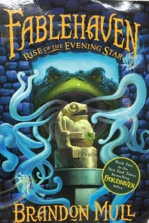 FABLEHAVEN: Rise of the Evening Star: Brandon Mull
