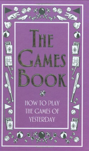 9780545134033: The Games Book: How to Play the Games of Yesterday (Best at Everything)