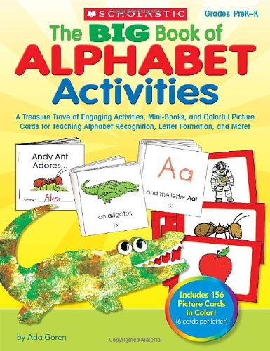 9780545135764: The BIG Book of Alphabet Activities: A Treasure Trove of Engaging Activities, Mini-Books, and Colorful Picture Cards for Teaching Alphabet Recognition, Letter Formation, and More!