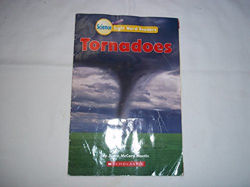 Tornadoes (Science Sight Word Readers): Justin McCory Martin