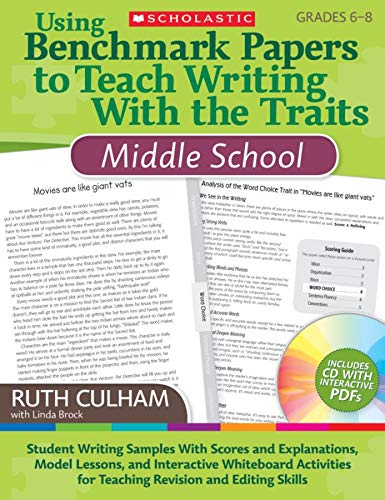 9780545138406: Using Benchmark Papers to Teach Writing With the Traits: Middle School: Student Writing Samples With Scores and Explanations, Model Lessons, and ... for Teaching Revision and Editing Skills