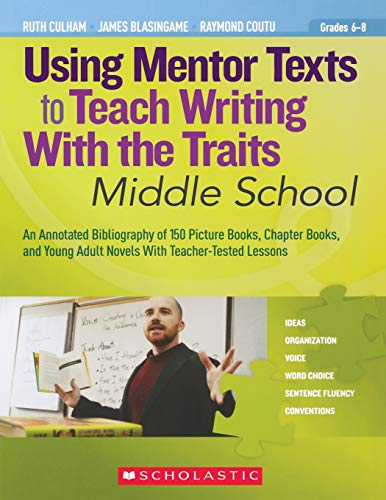 Using Mentor Texts to Teach Writing With: Coutu, Raymond, Blasingame,