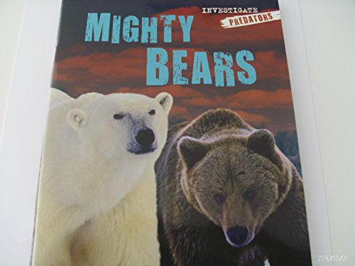 Mighty Bears (Investigate Predators): Lynette Evans