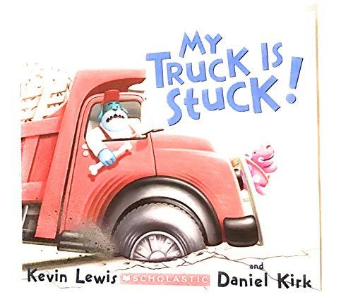My Truck Is Stuck!: Kirk, Daniel; Lewis,