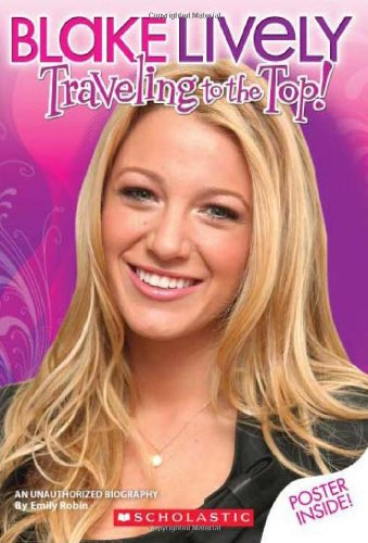 9780545139168: Blake Lively: Traveling To The Top!
