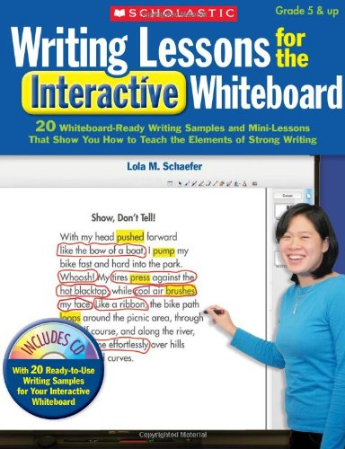 9780545144711: Writing Lessons for the Interactive Whiteboard: 20 Whiteboard-Ready Writing Samples and Mini-Lessons That Show You How to Teach the Elements of Strong (Teaching Resources)
