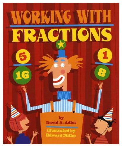 Working with Fractions: David A. Adler