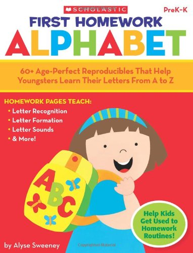 9780545150422: First Homework: Alphabet: 60+ Age-Perfect Reproducibles That Help Youngsters Learn Their Letters From A to Z