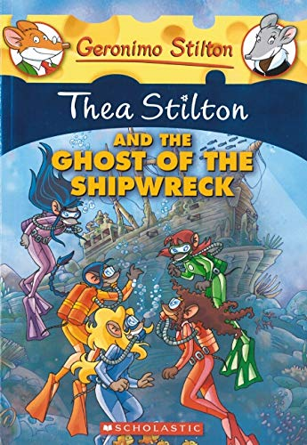 9780545150590: Thea Stilton and the Ghost of the Shipwreck (Geronimo Stilton Special Edition)