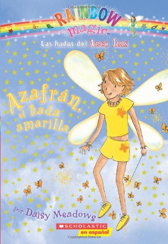9780545154055: Las Hadas del Arco Iris: Azafrán, el hada amarilla (Sunny the Yellow Fairy): (Spanish language edition of Rainbow Magic #3: Sunny the Yellow Fairy) (Spanish Edition)
