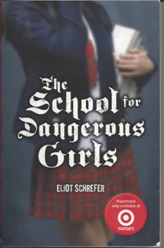 9780545155632: The School for Dangerous Girls