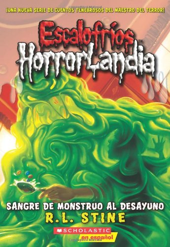 9780545158855: Escalofríos HorrorLandia #3: Sangre de monstruo al desayuno: (Spanish language edition of Goosebumps HorrorLand #3: Monster Blood for Breakfast!) (Spanish Edition)