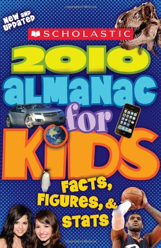 9780545160636: Scholastic Almanac For Kids 2010 Edition