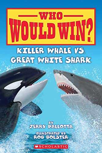 9780545160759: Who Would Win? Killer Whale vs. Great White Shark
