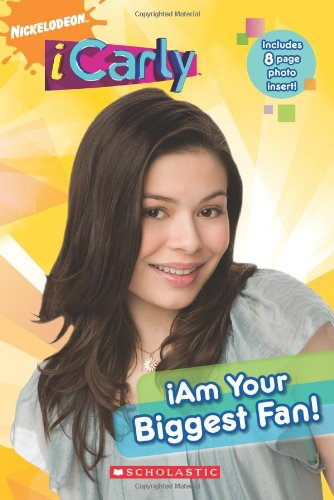 9780545160957: iCarly: iAm Your Biggest Fan!