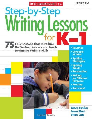 9780545161084: Step-by-Step Writing Lessons for K-1: 75 Easy Lessons That Introduce the Writing Process and Teaching Beginning Writing Skills