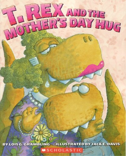 9780545161763: T. Rex and the Mother's Day Hug
