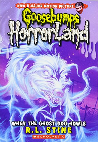9780545161947: When the Ghost Dog Howls (Goosebumps HorrorLand #13)