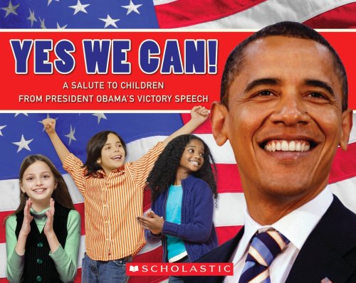 9780545163668: Yes We Can! A Salute to Children from President Obama's Victory Speech (Rise and Shine)